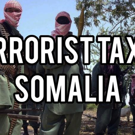 SOMALIA'S TERRORIST TAXATION & FINANCING