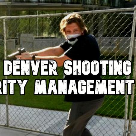 Security Management Fail - Denver Protest Shooting