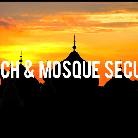 Security for Churches, Mosque's& Religious Organizations