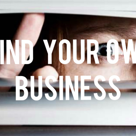 Minding Your Own Business…
