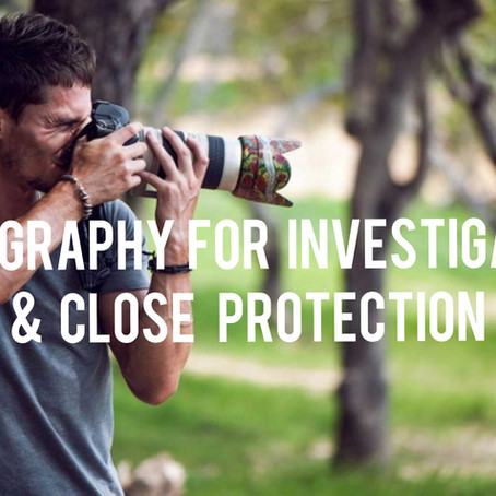 Photography for Investigators & Close Protection