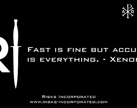Fast is fine but accuracy is everything. - Xenophon