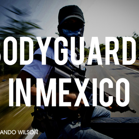 Bodyguards in Mexico