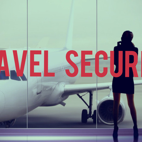Travel Security - Basic Considerations!