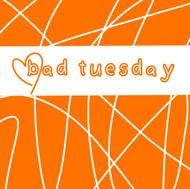 Bad Tuesday