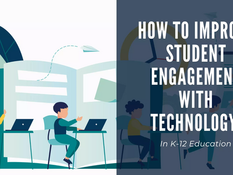 How to Improve Student Engagement with Technology in K-12 Education