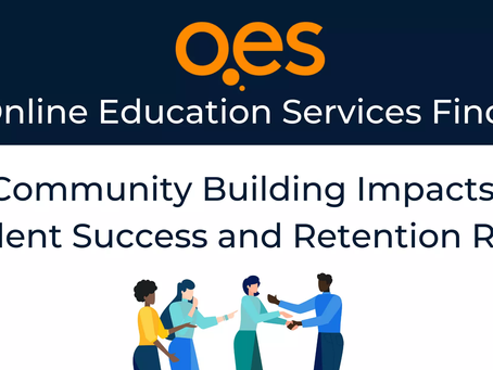 Online Education Services Finds: Community Building Impacts Student Success and Retention Rates
