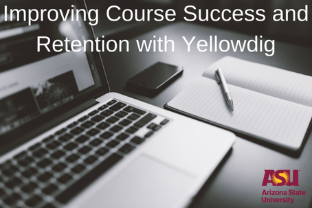 Improving Course Success and Retention with Yellowdig