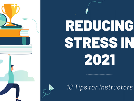 Reducing Stress in 2021: 10 Tips for Instructors