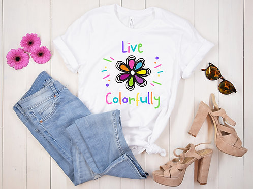 Live Colorfully Short-Sleeve Unisex T-Shirt - 5 Colors