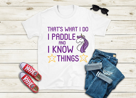 I Paddle And I Know Things Short-Sleeve T-Shirt - 5 Colors