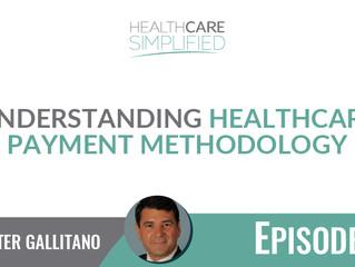 Understanding Healthcare Payment Methodology