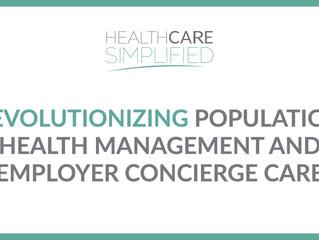 Revolutionizing Population Health Management and Employer Concierge Care