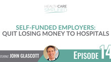 Self-Funded Employers: Quit Losing Money to Hospitals