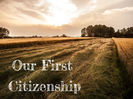 Our First Citizenship - By Pastor Thomas Engel