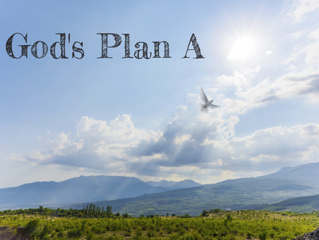 God's Plan A - By Pastor Thomas Engel