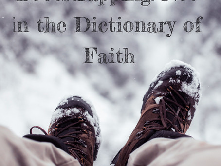 Bootstrapping: Not in the Dictionary of Faith - By Pastor Thomas Engel