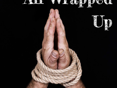 All Wrapped Up - By Pastor Thomas Engel