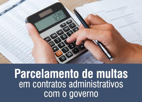 Parcelamento de multas em contratos administrativos com o governo