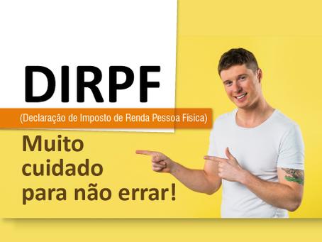 DIRPF: Muito cuidado para não errar!