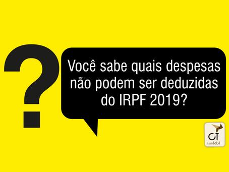 Você sabe quais despesas não podem ser deduzidas do IRPF 2019?
