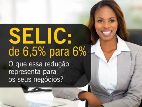 SELIC: de 6,5% para 6%