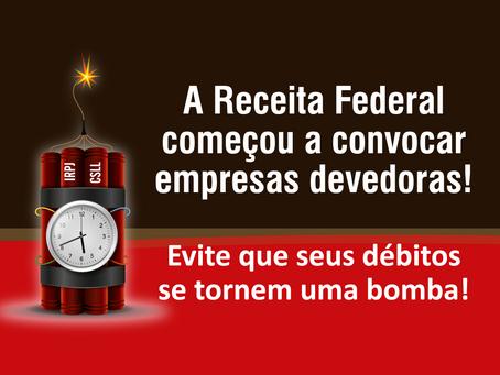 A Receita Federal começa a convocar empresas devedoras!