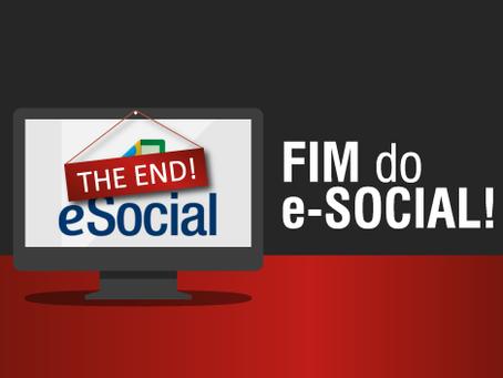 Fim do e-Social!