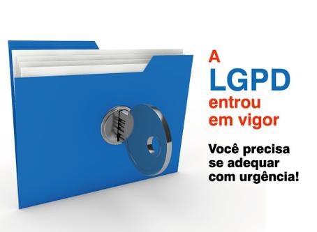 A LGPD entrou em vigor