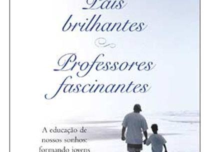 """Livro """"Pais Brilhantes, Professores fascinantes"""" - Augusto Cury."""