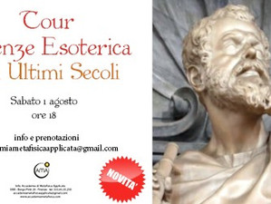 Tour, la Firenze Esoterica: Gli ultimi secoli