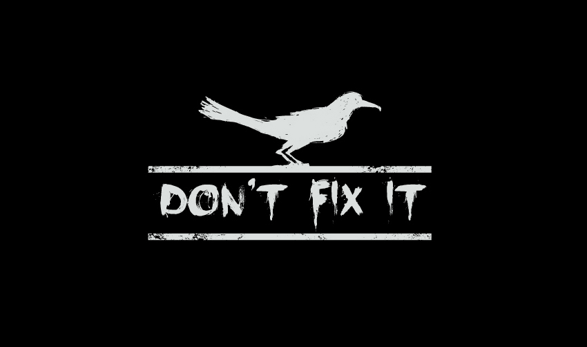 DON'T FIX IT logo.