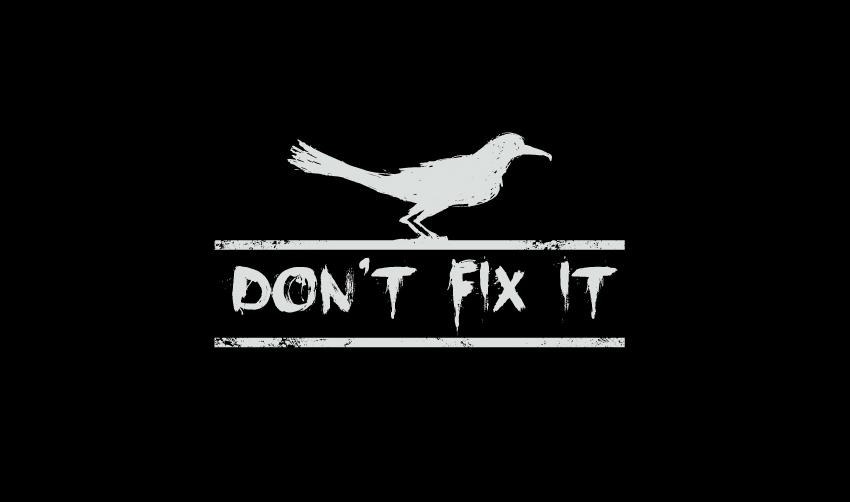 DON'T FIX IT logo.