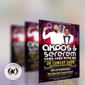 Akpos & Serem UK Comedy Show