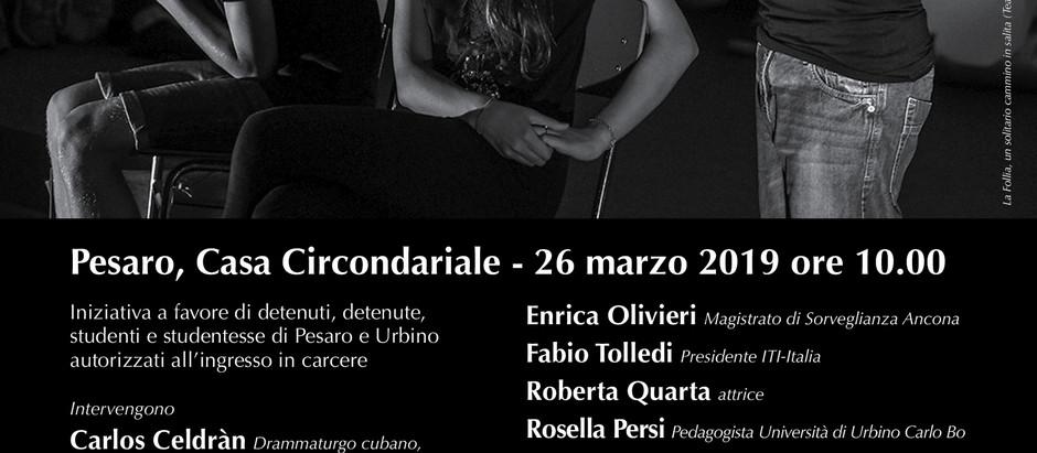 Nel carcere di Pesaro la Cerimonia ufficiale internazionale della 57a Giornata mondiale del Teatro
