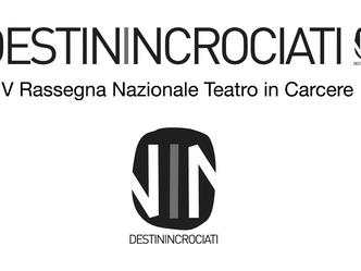 Dal 13 al 15 dicembre la V edizione della Rassegna Nazionale Teatro in Carcere DESTINI INCROCIATI, a