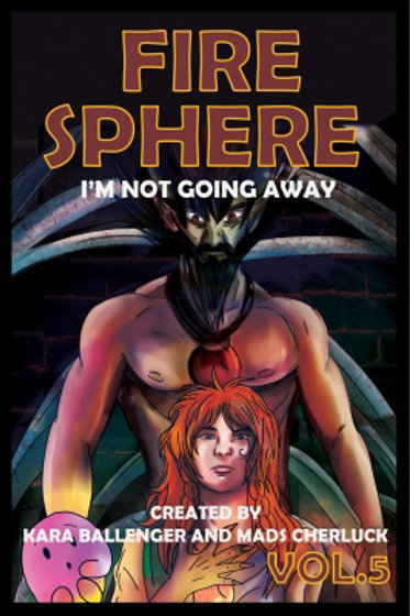 Fire Sphere Vol 5: I'm Not Going Anywhere E-Book