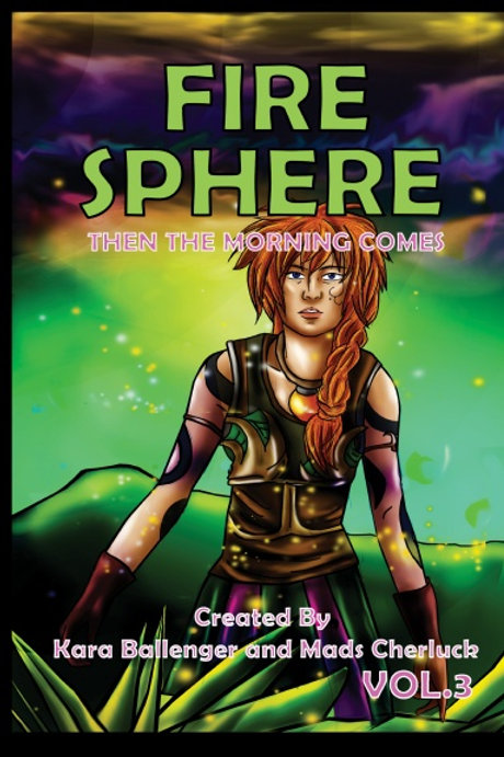 Fire Sphere Vol 3: Then the Morning Comes