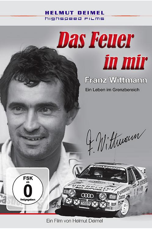 """Franz Wittmann - """"Das Feuer in mir"""""""