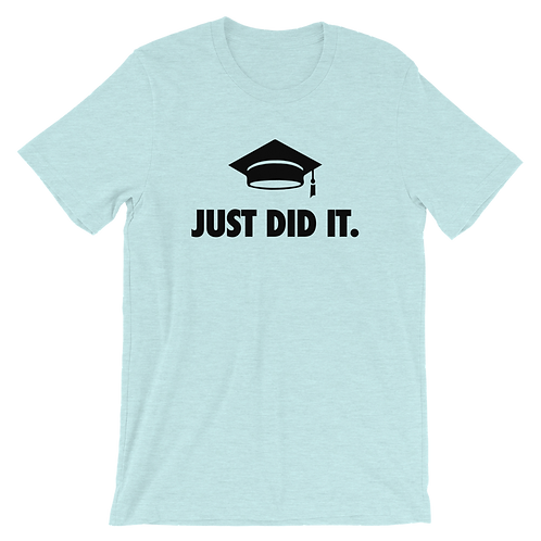 Just Did It - Short Sleeve T-Shirt