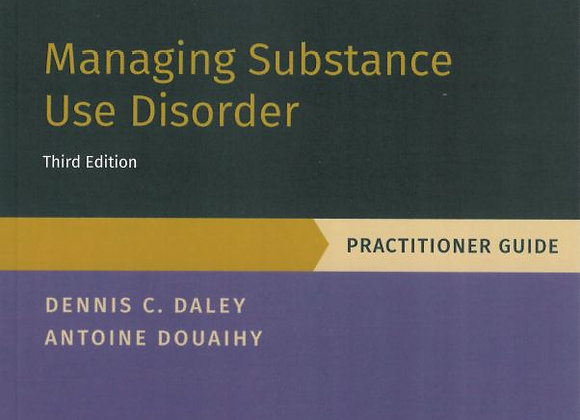 Managing Substance Use Disorder- Practitioner Guide 3rd Ed.