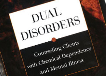 Dual Disorders Counseling Clients with Chemical Dependency and Mental Illness