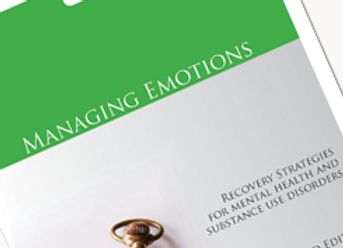 Managing Emotions Recovery from Mental Health or Substance Use Disorders