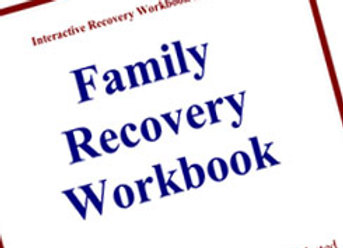 Family Recovery Workbook, For Families Affected by Addiction