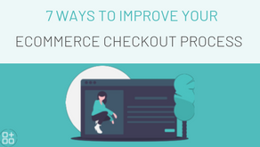 7 Ways to Improve Your Ecommerce Checkout Process