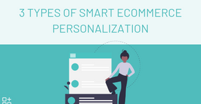 3 Types of Smart Ecommerce Personalization Every Online Store Needs