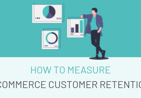 How to Measure Ecommerce Customer Retention