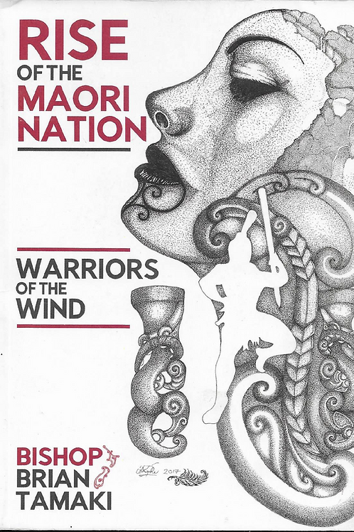 Rise Of The Maori Nation:  Warriors Of The Wind