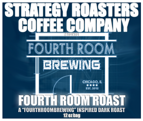 """FOURTH ROOM ROAST"" A FourthRoomBrewing inspired Dark Roast"