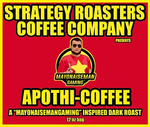 """APOTHI-COFFEE"" A MayonaiseManGaming Inspired Dark Roast"